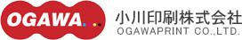 OGAWA... 小川印刷株式会社 OGAWAPRINT CO..LTD.